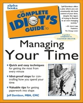 The Complete Idiot's Guide to Managing Your Time