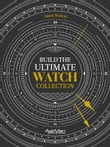 Build The Ultimate Watch Collection