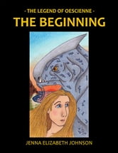 The Legend of Oescienne - The Beginning (Book Two)