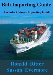 Bali Importing Guide, Includes Chinese Importing Guide