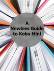 A Newbies Guide to Kobo Mini