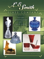 eBook L E Smith Glass Company: The First One Hundred Years,