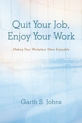 Quit Your Job, Enjoy Your Work