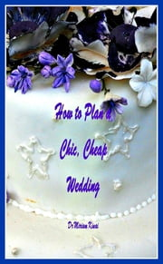 How to Plan a Chic, Cheap Wedding