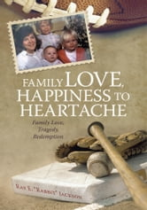 Family Love, Happiness to Heartache