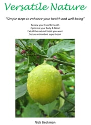 "Versatile Nature: ""Simple steps to enhance your health and well-being"""