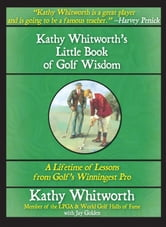 Kathy Whitworth's Little Book of Golf Wisdom: