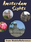 Amsterdam Sights: a travel guide to the top 50 attractions in Amsterdam, Netherlands (Mobi Sights)