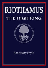 The High King: Book Two of the 'Riothamus' trilogy