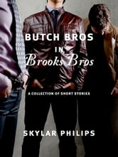 Butch Bros In Brooks Bros