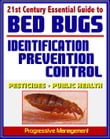 21st Century Essential Guide to Bed Bugs: Identification, Prevention, Control, and Eradication, Practical Information about Pesticides and Bedbugs, Public Health Policy and Medical Implications