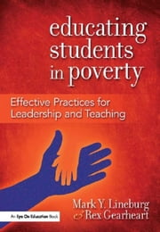 Educating Students in Poverty: Effective Practices for Leadership and Teaching