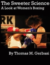 The Sweeter Science: A Look at Women's Boxing