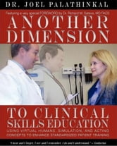 Another Dimension to Clinical Skills Education: Using Virtual Humans, Simulation, and Acting Concepts to Enhance Standardized Patient Training