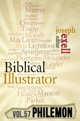 The Biblical Illustrator - Pastoral Commentary on Philemon