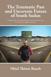download The Traumatic Past and Uncertain Future of South Sudan book