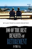 100 of the Best Benefits of Retirement In the UK