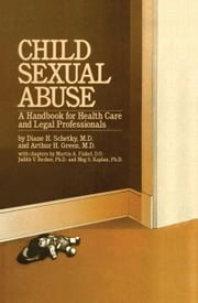 Child Sexual Abuse: A Handbook for Health Care and Legal Professions