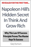 Napoleon Hill's Hidden Secret In Think And Grow Rich: Why This Law Of Success Principle Proves The Master Keys To Success