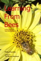 Learning From Bees: a philosophy of natural beekeeping