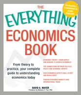 The Everything Economics Book: From theory to prac