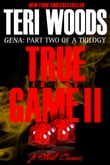 True to the Game Part II