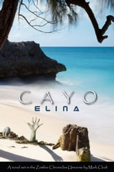 Cayo Elina, A Zombie Chronicles Novel