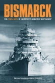 Bismarck The Final Days of Germany's Greatest Battleship