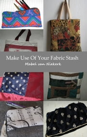 Make Use Of Your Fabric Stash