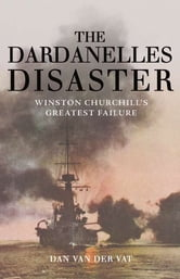 The Dardanelles Disaster