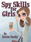 Spy Skills for Girls