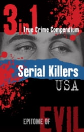 Serial Killers USA (3-in-1 True Crime Compendium)