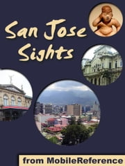 download San Jose Sights: a travel guide to the top 10 attractions in San Jose, Costa Rica (Mobi Sights) book