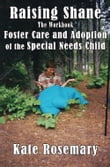 Raising Shane: Foster Care and Adoption of the Special Needs Child