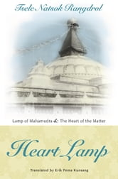 Heart Lamp: Lamp of Mahamudra and Heart of the Matter