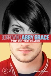 Top of the Class (Borrowing Abby Grace Episode 3)