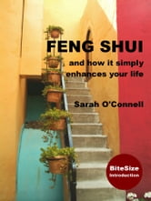 Feng Shui and how it simply enhances your life