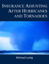 Insurance Adjusting After Hurricanes and Tornadoes