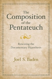 download The Composition of the Pentateuch: Renewing the Documentary Hypothesis book