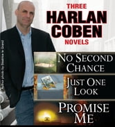 3 Harlan Coben Novels: Promise Me, No Second Chance, Just One Look
