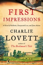 First Impressions, A Novel of Old Books, Unexpected Love, and Jane Austen