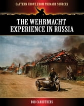 The Wehrmacht Experience in Russia.
