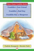 Franklin's New Friend, Franklin's Bad Day, and Franklin Has a Sleepover