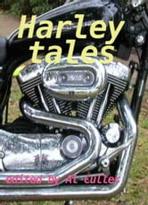 Harley Tales: riders' reports on Harley Davidson Motorcycles