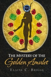 The Mystery of the Golden Amulet