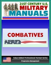 21st Century U.S. Military Manuals: Combatives Field Manual - FM 3-25.150, FM 21-150 (Value-Added Professional Format Series)