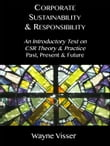 Corporate Sustainability & Responsibility: An Introductory Text on CSR Theory & Practice - Past, Present & Future