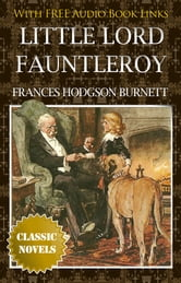 LITTLE LORD FAUNTLEROY Classic Novels: New Illustrated [Free Audiobook Links]