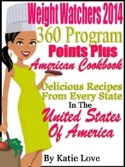 Weight Watchers 2014 360 Program Points Plus American Cookbook Delicious Recipes From Every State In The United States Of America