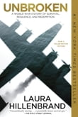 Unbroken: A World War II Story of Survival, Resilience, and Redemption